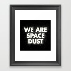 We are space dust Framed Art Print