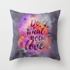 Do what you love! Throw Pillow