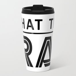 What the frak Battlestar Travel Mug