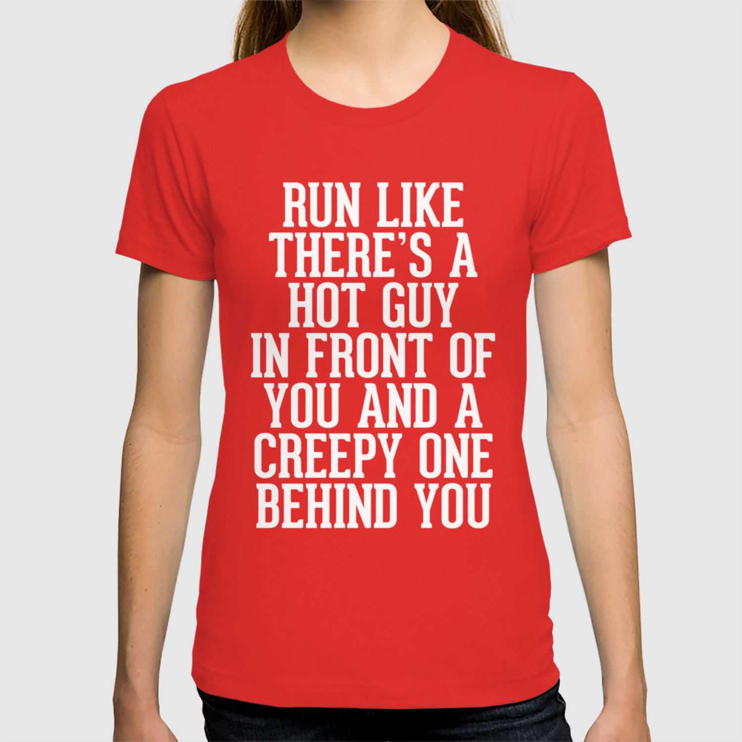 7ae69d260e Hot Guy In Front Funny Running Quote T-shirt by jcanimals | Society6