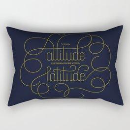 Your Attitude Determines Your Latitude Rectangular Pillow