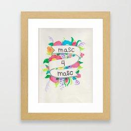 Masc 4 Masc Framed Art Print