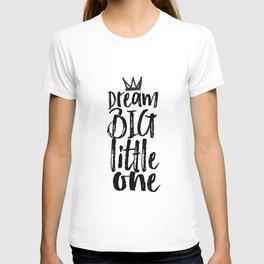 kids room decor,dream big little one,motivational poster,kids gift,nursery decor,bedroom decor T-shirt