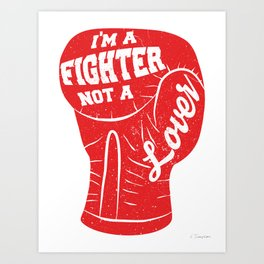 I'm A Fighter Not A Lover - Red Art Print