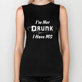 I'm Not Drunk I Have MS Multiple Sclerosis Awareness Biker Tank