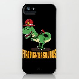Firefighter Dinosaur design I Firefightersaurus gift iPhone Case