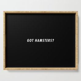 Funny Got Hamsters Pun Quote Sayings Serving Tray