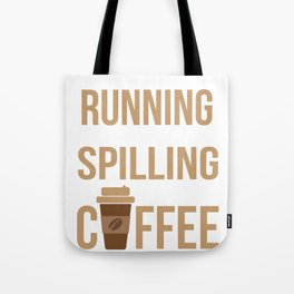 I Tried Running But I Kept Spilling My Coffee Gym Tote Bag