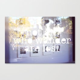 """Not all who wonder are lost"" Canvas Print"