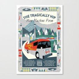 THE TRAGICALLY HIP MAN MACHINE TOUR 2016 Canvas Print