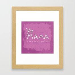 Yo Mama Is Tha Best / Purple Framed Art Print