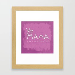 Yo Mama Is Tha Best / Purple Framed Art Print