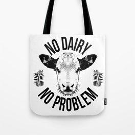 No dairy no problem Tote Bag