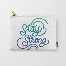 Stay Strong motivational quote lettering in original calligraphic style Carry-All Pouch
