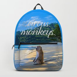 Not My Circus, Not My Monkeys Backpack