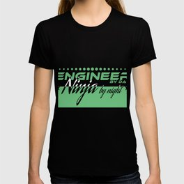 """""""Engineer by Day Ninja by"""" tee design. Funny and sensible tee just right for you! Makes a cute gift! T-shirt"""