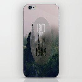 Great Perhaps iPhone Skin
