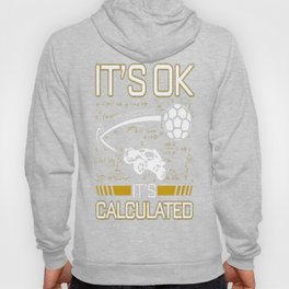 Its OK Its Calculated Funny Gift For Rocket Gamers Hoody