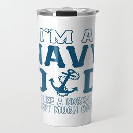 I'M A NAVY DAD Travel Mug