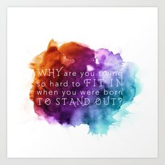 Stand out - Motivation Art Print