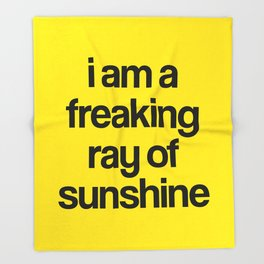 i am a freaking ray of sunshine Throw Blanket