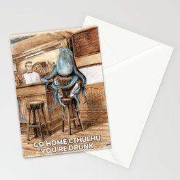 Go home Cthulhu,  you're drunk Stationery Cards