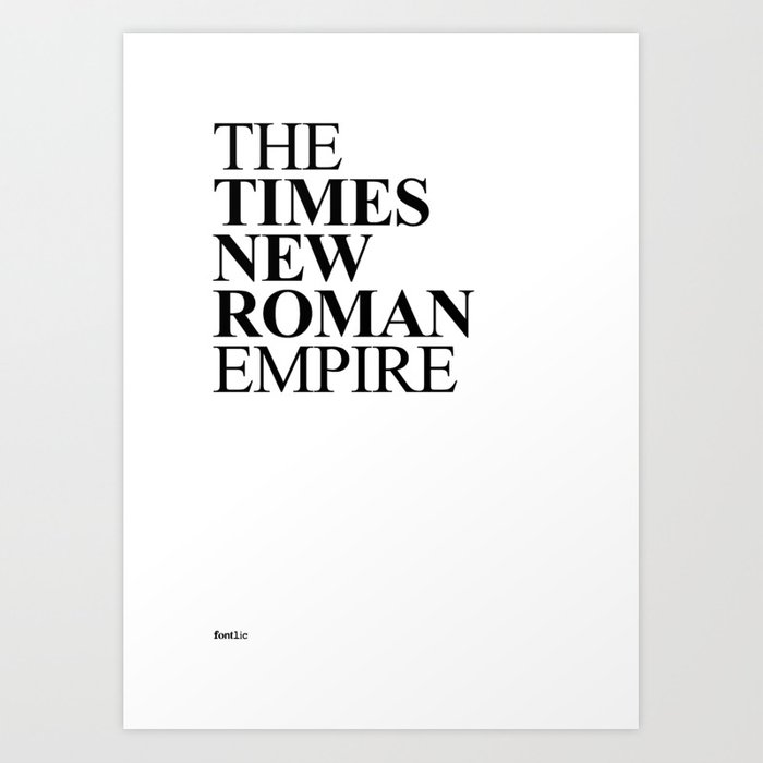 THE TIMES NEW ROMAN EMPIRE Art Print