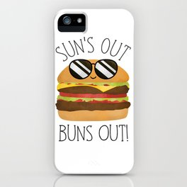 Sun's Out Buns Out! iPhone Case