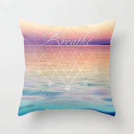 Breathe - Reminder Affirmation Mindful Quote Throw Pillow