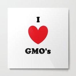 I Love GMO's Metal Print