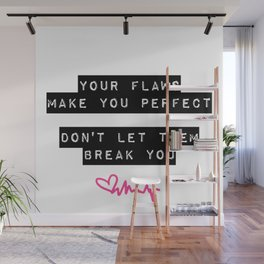 Your Flaws Make You Perfect Quote Wall Mural