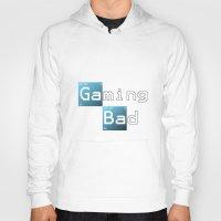 gaming Hoodies featuring Gaming Bad by Fernando Derkoski