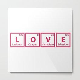 LOVE (chemical symbols) Metal Print