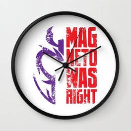 Magneto Was Right! Wall Clock