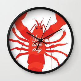 You are my lobster #love #iloveyou #lobster #cute #illustration #sea #seafood #orange #red Wall Clock