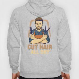 Cut Hair all Day - Funny Barber Hairdresser Gifts Hoody