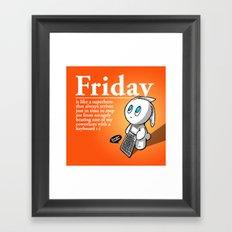 Thank you Friday! Framed Art Print
