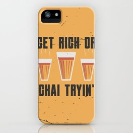 Funny Chai Quote iPhone Case