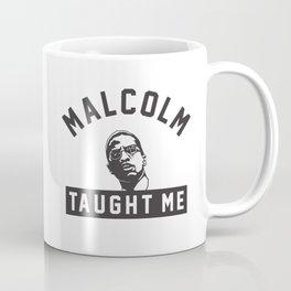 Malcolm X Taught Me Coffee Mug