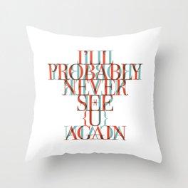 See u again | W&L006 Throw Pillow