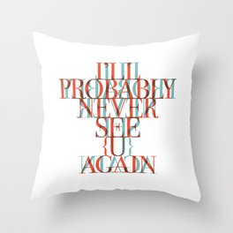 See u again   W&L006 Throw Pillow