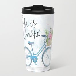 Life Is Beautiful Travel Mug