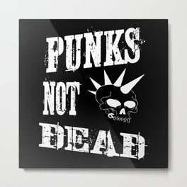 Punks Not Dead Skull Head Punker Rock Music Fan Metal Print