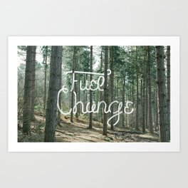 Fuel Change by TheWorley Co. Art Print