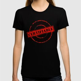 Funny Rubber Stamp Certifiable Before Coffee  T-shirt