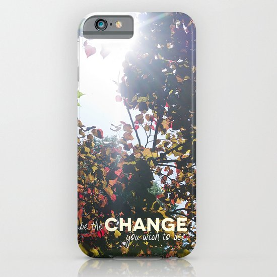 Be The Change You Wish To See iPhone & iPod Case