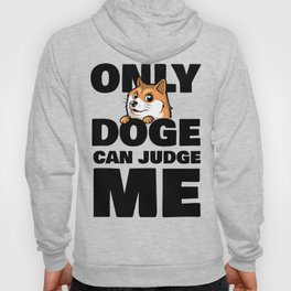 Only Doge Can Judge Me Hoody