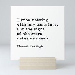 The Sight Of The Stars Makes Me Dream, Vincent Van Gogh Quote Mini Art Print
