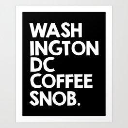 Washington DC Coffee Snob Art Print