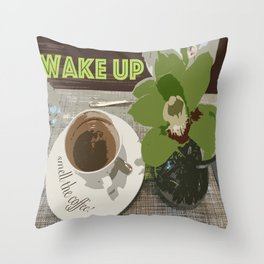 Wake Up & Smell the Coffee Throw Pillow